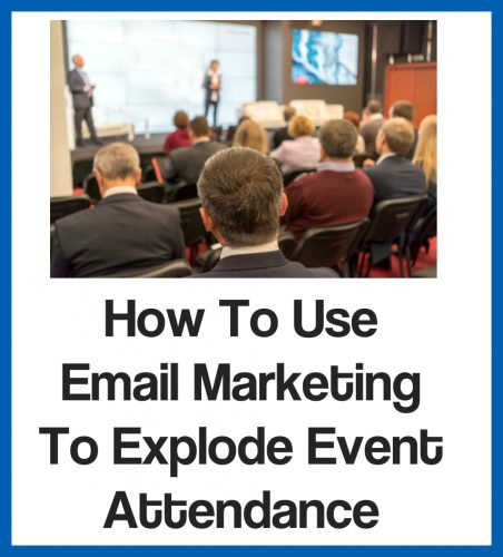 How to use email marketing to explode event attendance
