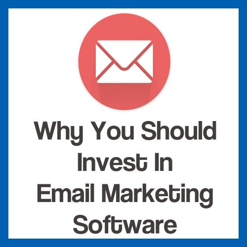 why you should invest in email marketing software